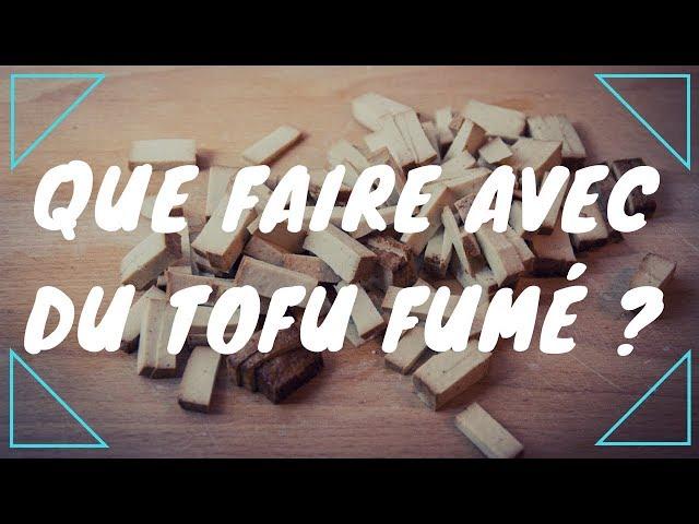 Que faire avec du tofu fumé -