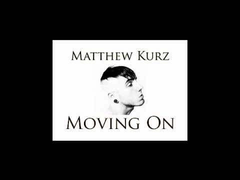 Matthew Kurz - Moving On (2012 Version)