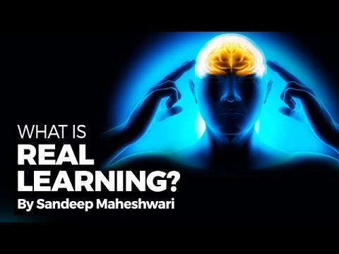 What is Real Learning? By Sandeep...