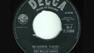 Wee Willie Harris - No Chemise. Please ! (1958)