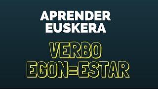 Aprender euskera: Verbo ESTAR - EGON aditza