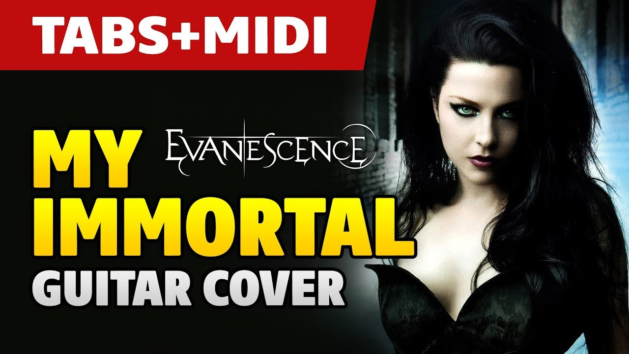 Evanescence My Immortal Guitar Cover With Tabs And Midi Youtube