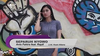 Anis Fahira feat. Rapx - Separuh Nyowo [OFFICIAL]