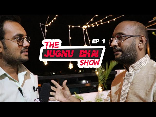 JUGNU BHAI KA RAAZ | THE JUGNU BHAI SHOW EP 1 | GOHASH EXTRAS