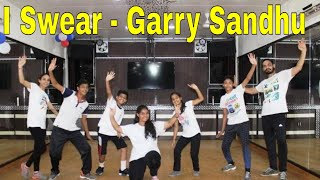 I Swear | Amazing Bhangra Dance Choreography | Garry Sandhu | Step2Step Dance Studio | Easy Steps