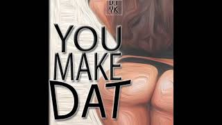 DJ YK - You Make Dat (Make Dat Bounce) #YouMakeDatChallenge