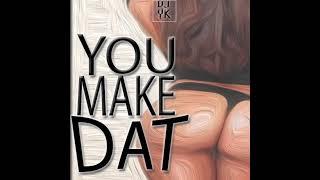 DJ YK - You Make Dat (Make Dat Bounce) #YouMakeDatChallenge