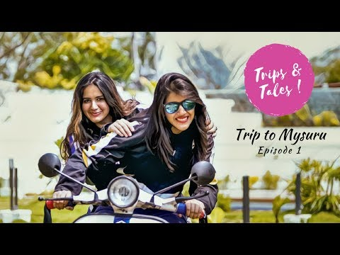 Roadtrip to Mysore I Ladies on a bike trip to Mysore | Trips and Tales Eps.1-Fun travel karnataka