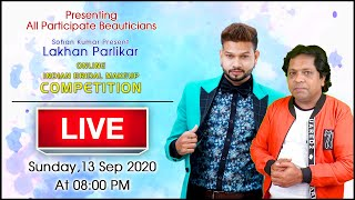 Lakhan Parlikar Online Makeup Competition here we are presenting All the participating Beauticians