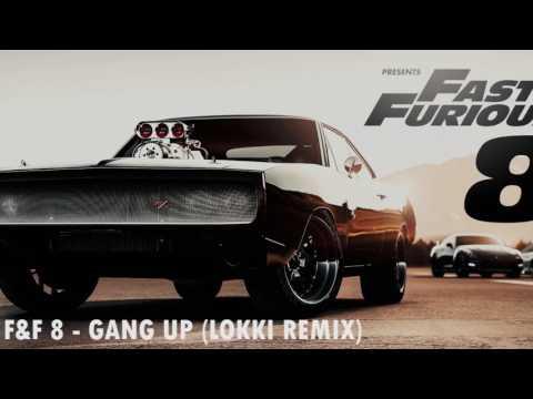 FAST AND FURIOUS 8 - GANG UP (LOKKI REMIX) [TRAP]