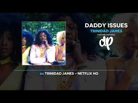 Trinidad James - Daddy Issues (FULL MIXTAPE) Mp3
