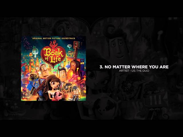 Soundtrack The Book Of Life No Matter Where You Are