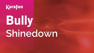 Karaoke Bully - Shinedown *