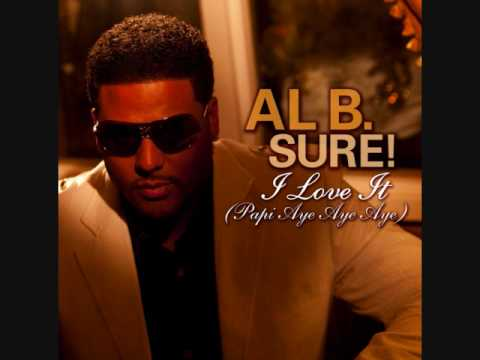 "AL B. SURE!  ""I Love It (Papi Aye Aye Aye)"""