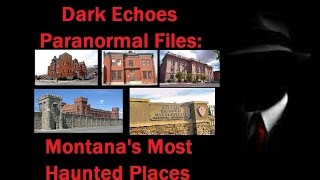 Dark Echoes: Montana's Most Haunted Part 1
