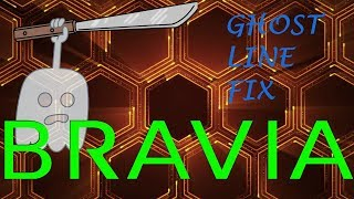 Fixing sony bravia lines ghost images fix!
