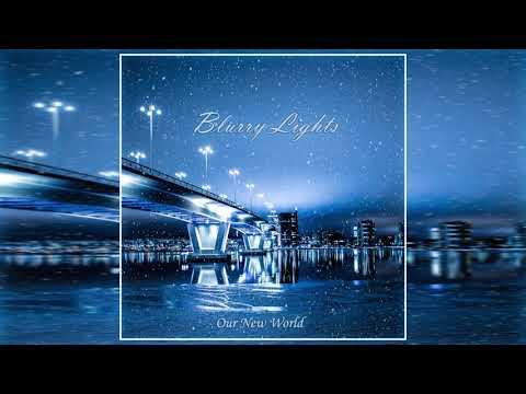 Blurry Lights - Our New World (Full Album)