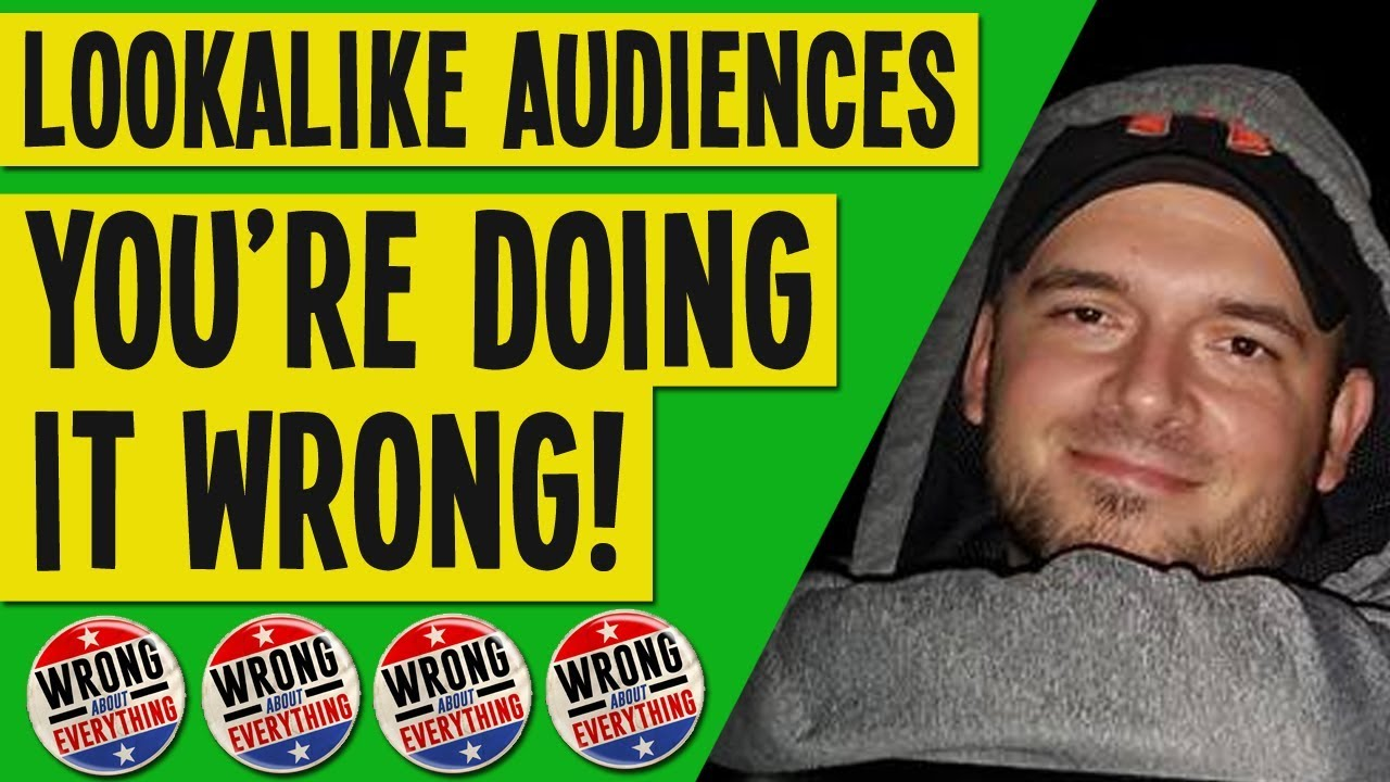Facebook Ad Lookalike Audiences: You're Doing It WRONG!