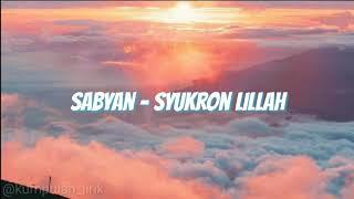 Download Sabyan- Syukron Lillah (Lirik)