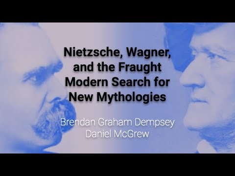 Nietzsche, Wagner, and the Fraught Modern Search for New Mythologies