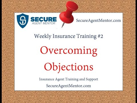 Weekly Insurance Training #2: Overcoming Challenges and Overcoming Objections