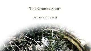 The Granite Shore: Be that as it may