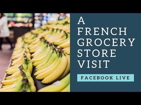 Facebook Live: French grocery store visit