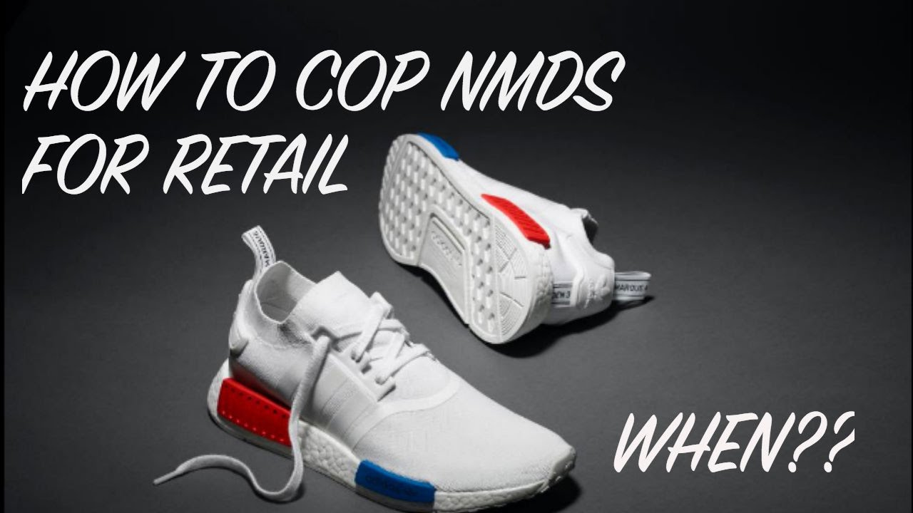huge selection of cheap prices sneakers for cheap HOW TO COP NEW ADIDAS NMD FOR RETAIL l WHERE AND HOW