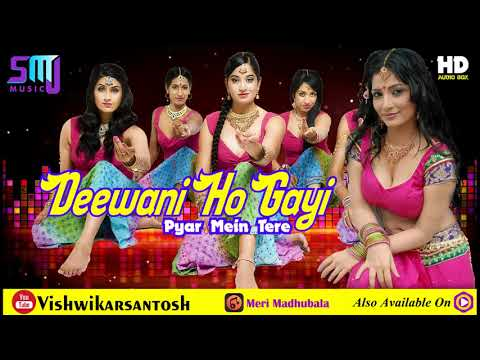 Deewani Ho Gayi Pyar Mein Tere || Meri Madhubala || Hindi DJ Song || Santosh Vishwikar || SMJ  Music