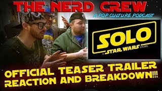 The Nerd Crew - Solo: A Star Wars Story - Teaser Trailer Breakdown!!!