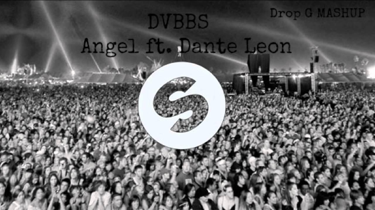 DVBBS - Angel ft. Dante Leon ( Drop G Mashup )