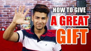 How To Give A Great Gift To Your Girlfriend/boyfriend/friend