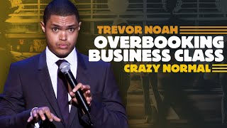 'Overbooking Business Class' - Trevor Noah - (Crazy Normal)