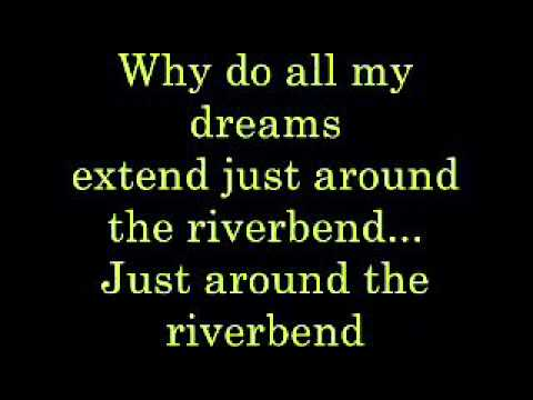 Just Around the Riverbend lyrics