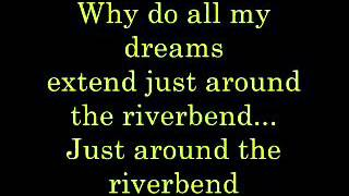 Just Around the Riverbend lyrics