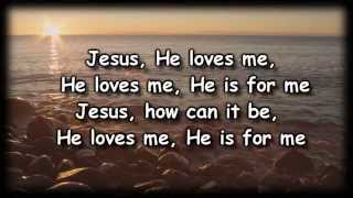 Jesus Loves Me - Chris Tomlin - Worship Video with lyrics