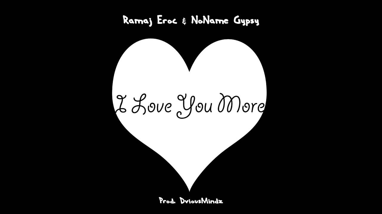Ramaj eroc i love you more f noname audio youtube ramaj eroc i love you more f noname audio altavistaventures Choice Image