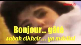 Bonjour Gâté... Sabah elkheir ya mdellel de Nabil Chou3aïl.