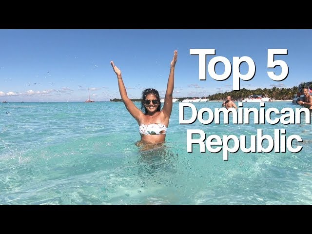 Top 5 Things To Do in the Dominican Republic