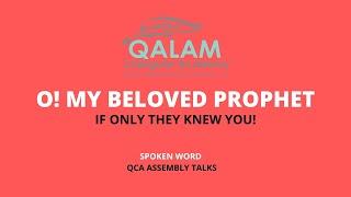 O My Beloved Prophet SAW If Only They Knew You! Sr.Ibrah Malik I QCA Alumni