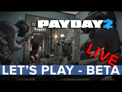 Payday 2 Beta - Let's Play LIVE - Eurogamer