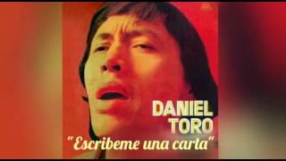 Daniel Toro - Escribeme una carta (Letra)