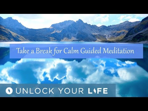 Take a Break for Calm Guided Meditation | Calm the River of Thoughts to a Still Lake of Serenity