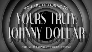 """Yours Truly, Johnny Dollar 