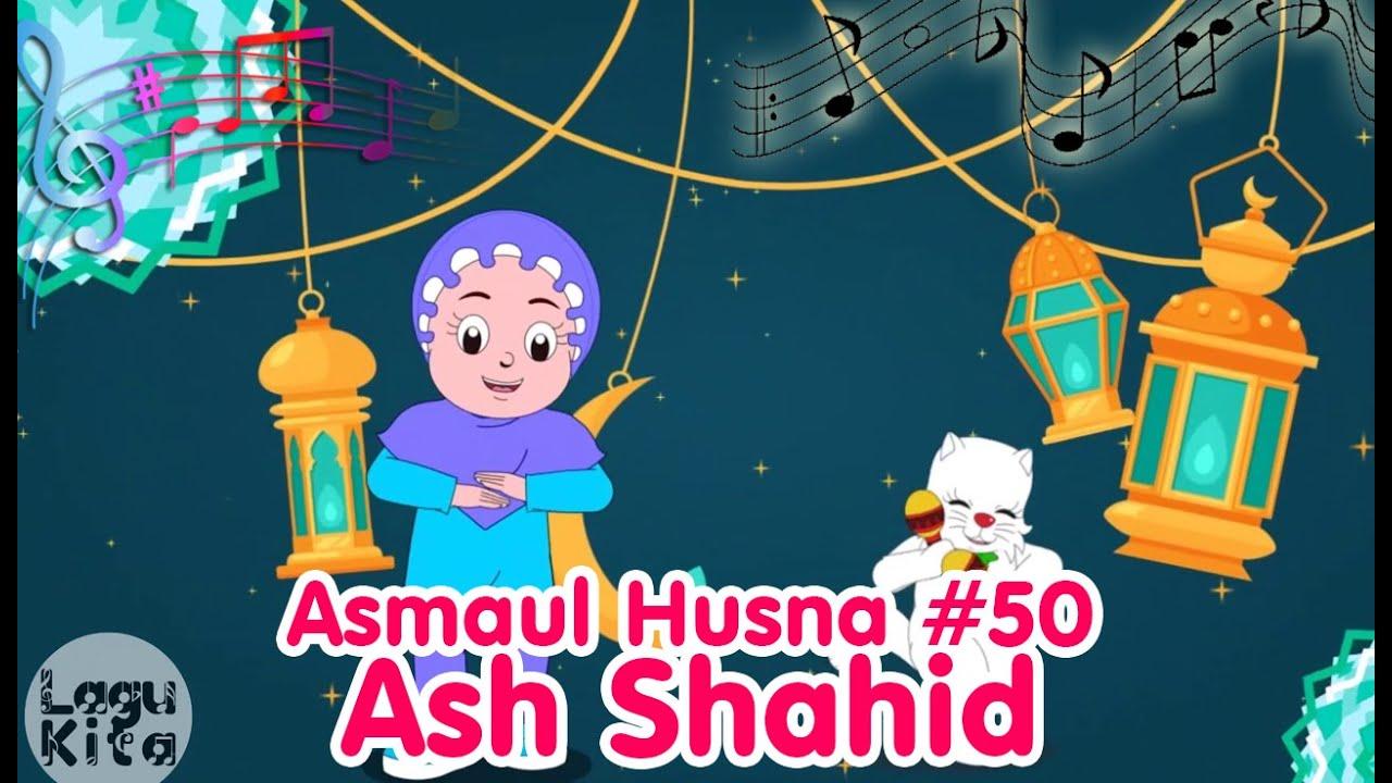 ASMAUL HUSNA 50 - ASH SHAHID | Diva Bernyanyi | Lagu Kita