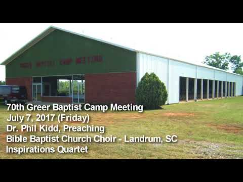 The 70th Greer Baptist Camp Meeting, Dr. Phil Kidd, Preaching