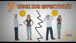 Wie ändern ich mein Leben  - DIE 7 WEGE ZUR EFFEKTIVITÄT - STEPHEN R. COVEY | Business Mind
