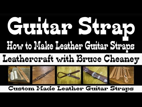 Guitar Strap - How to Make Leather Guitar Straps - Sewing Leather - Custom Leather Working