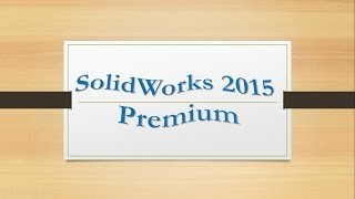 Télécharger Solidworks 2015 premium gratuitement + licence (NEW !!! SOLIDWORKS 2016 SEE DESCRIPTION)
