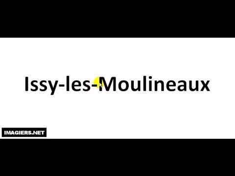 Prononciation = Issy les Moulineaux